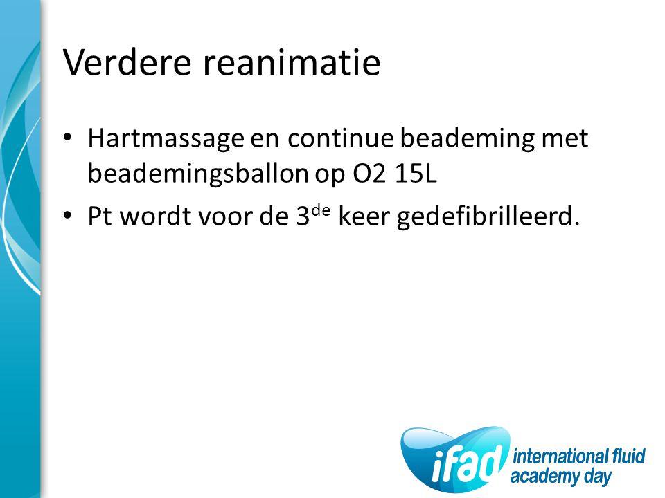 Verdere reanimatie Hartmassage en continue beademing met beademingsballon op O2 15L Pt wordt voor de 3 de keer gedefibrilleerd.