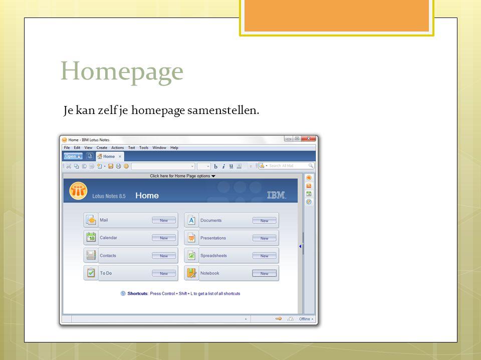 Homepage Je kan zelf je homepage samenstellen.