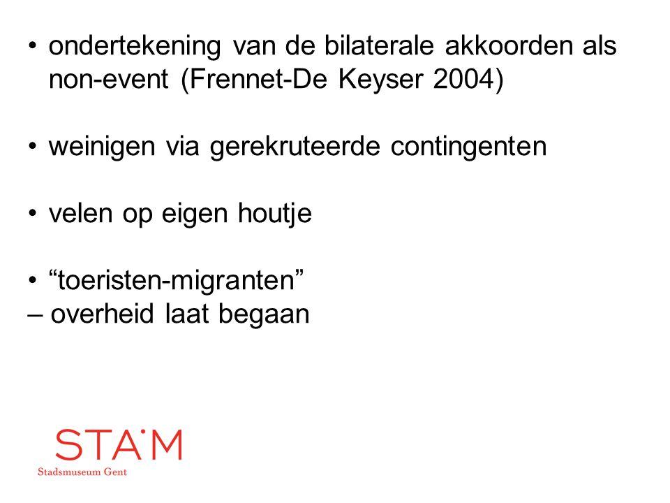 """ondertekening van de bilaterale akkoorden als non-event (Frennet-De Keyser 2004) weinigen via gerekruteerde contingenten velen op eigen houtje """"toeris"""