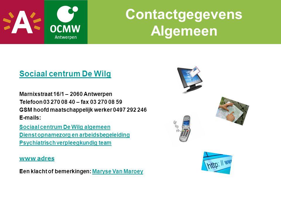 Sociaal centrum De Wilg Marnixstraat 16/1 – 2060 Antwerpen Telefoon 03 270 08 40 – fax 03 270 08 59 GSM hoofd maatschappelijk werker 0497 292 246 E-ma
