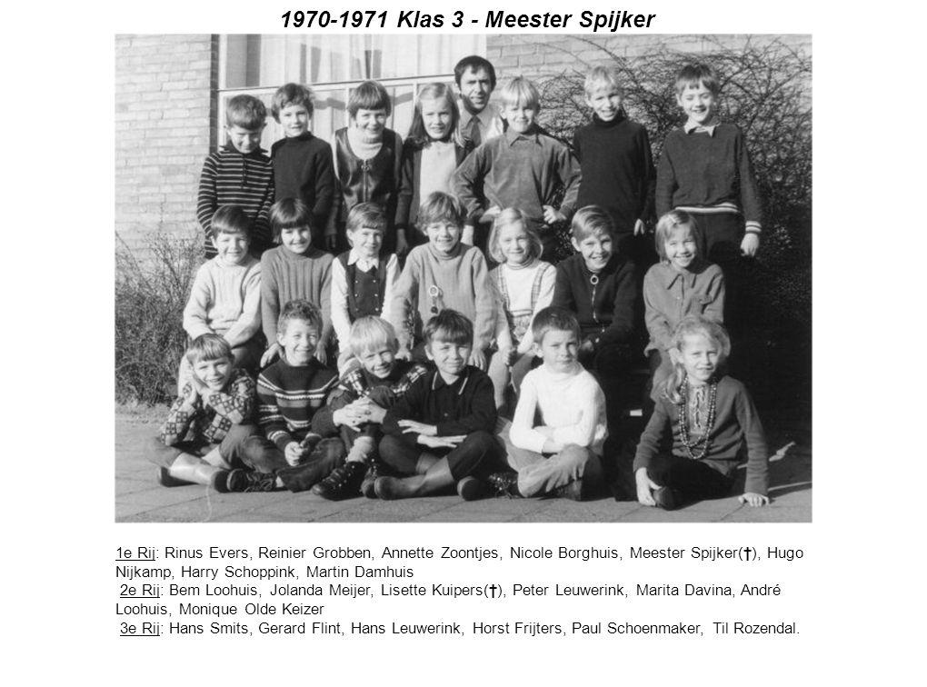 1970-1971 Klas 3 - Meester Spijker 1e Rij: Rinus Evers, Reinier Grobben, Annette Zoontjes, Nicole Borghuis, Meester Spijker(†), Hugo Nijkamp, Harry Sc