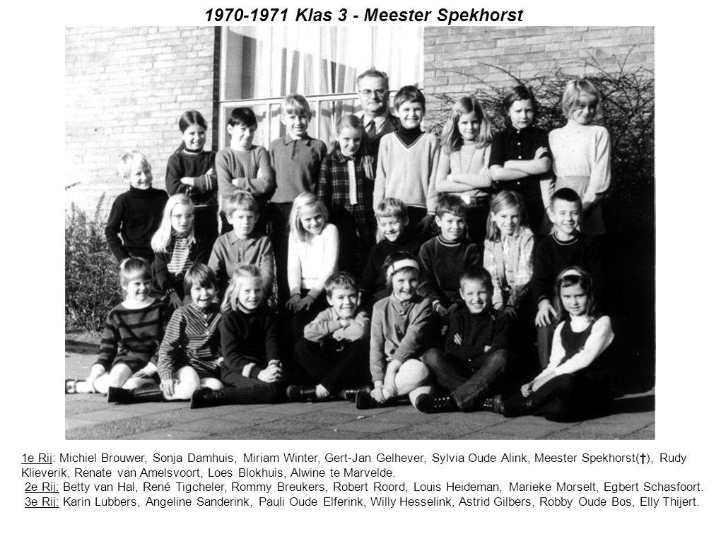 1970-1971 Klas 3 - Meester Spekhorst 1e Rij: Michiel Brouwer, Sonja Damhuis, Miriam Winter, Gert-Jan Gelhever, Sylvia Oude Alink, Meester Spekhorst(†)