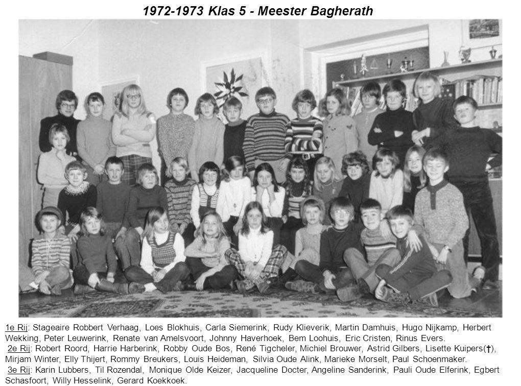 1972-1973 Klas 5 - Meester Bagherath 1e Rij: Stageaire Robbert Verhaag, Loes Blokhuis, Carla Siemerink, Rudy Klieverik, Martin Damhuis, Hugo Nijkamp,