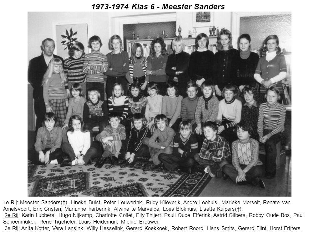 1973-1974 Klas 6 - Meester Sanders 1e Rij: Meester Sanders(†), Lineke Buist, Peter Leuwerink, Rudy Klieverik, Andrë Loohuis, Marieke Morselt, Renate v