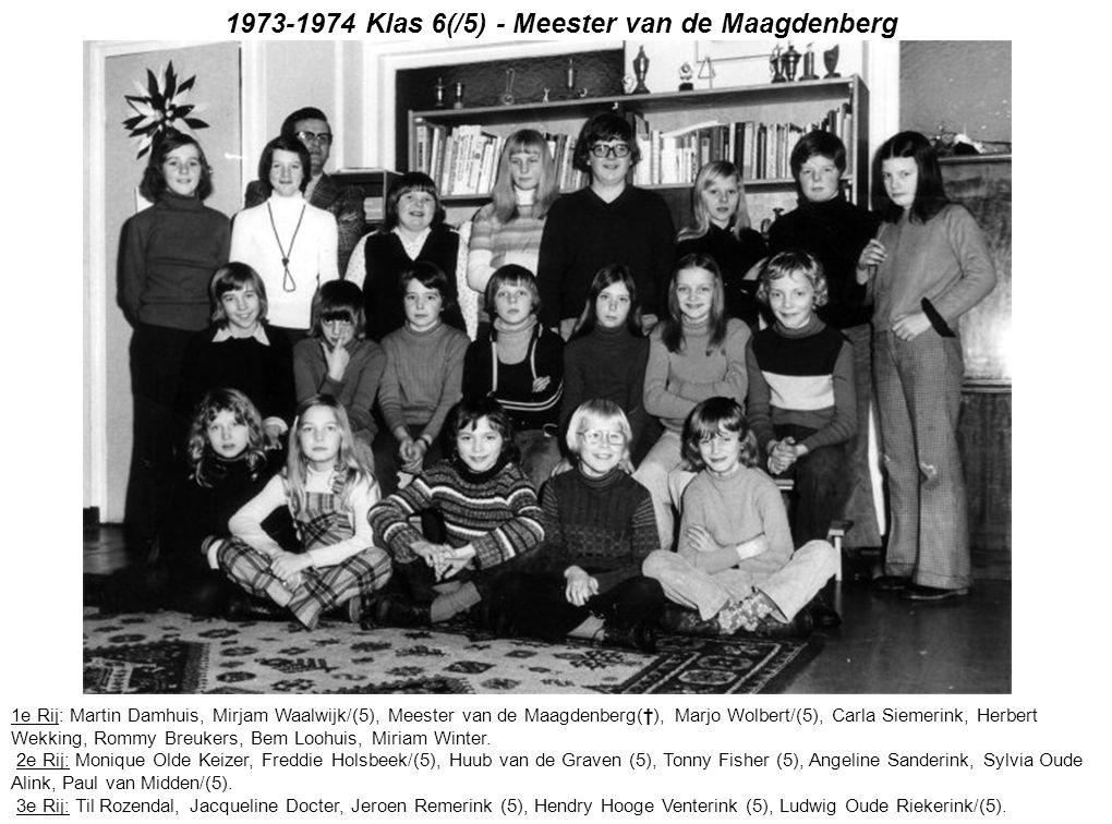 1973-1974 Klas 6(/5) - Meester van de Maagdenberg 1e Rij: Martin Damhuis, Mirjam Waalwijk/(5), Meester van de Maagdenberg(†), Marjo Wolbert/(5), Carla