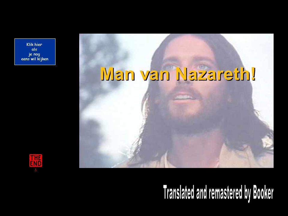 … van deze vreemde man van Nazareth. … van deze vreemde man van Nazareth. Dat de verandering in mijn leven me overkwam Dat de verandering in mijn leve