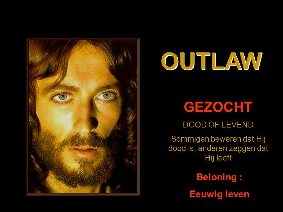 Outlaw, outlaw,waar kwam je toch vandaan.Outlaw, outlaw,waar kwam je toch vandaan.
