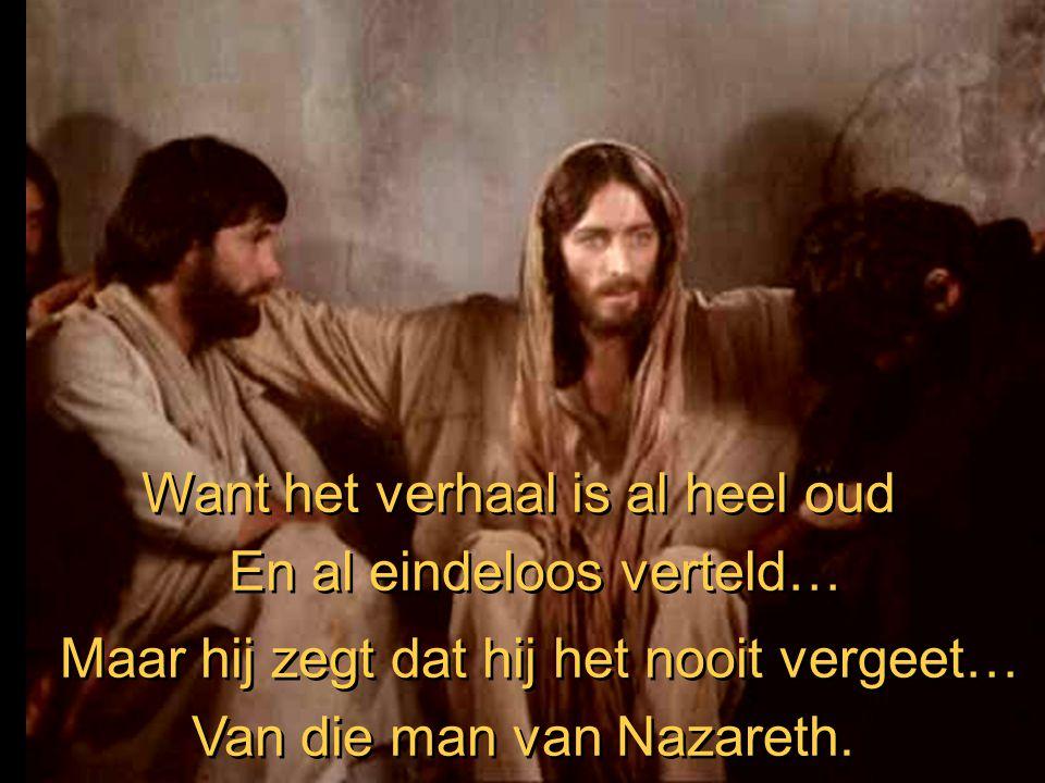 … van deze vreemde man van Nazareth.… van deze vreemde man van Nazareth.