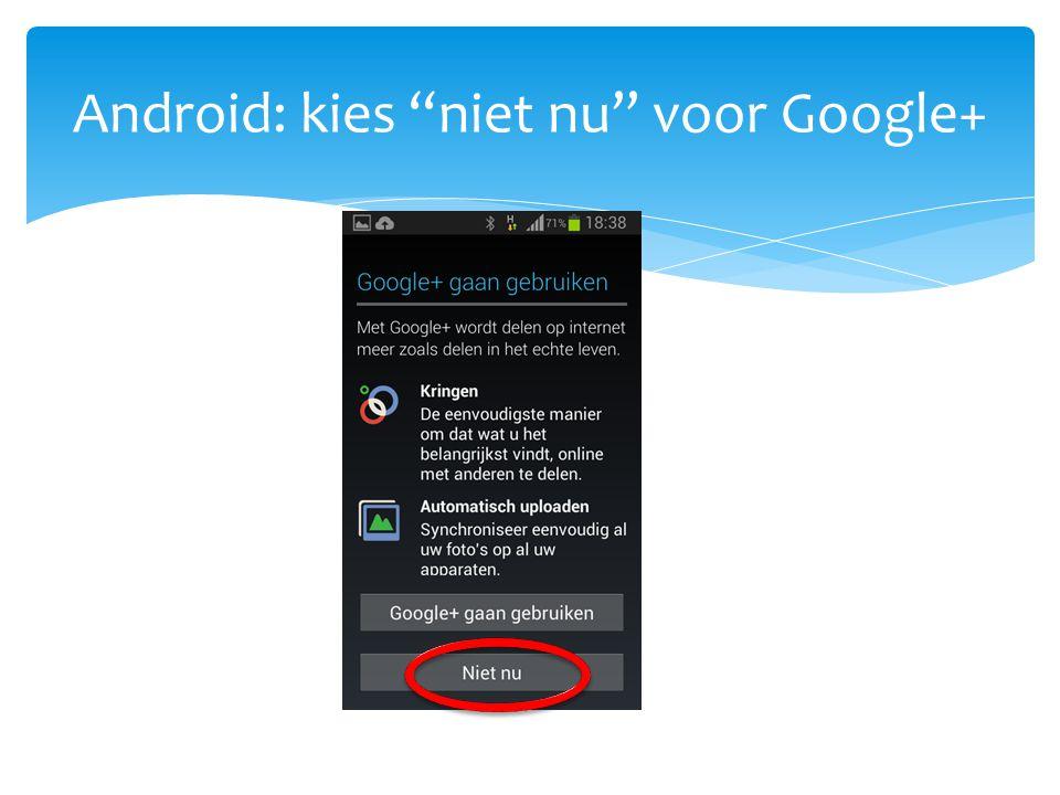 Android: kies niet nu voor Google+