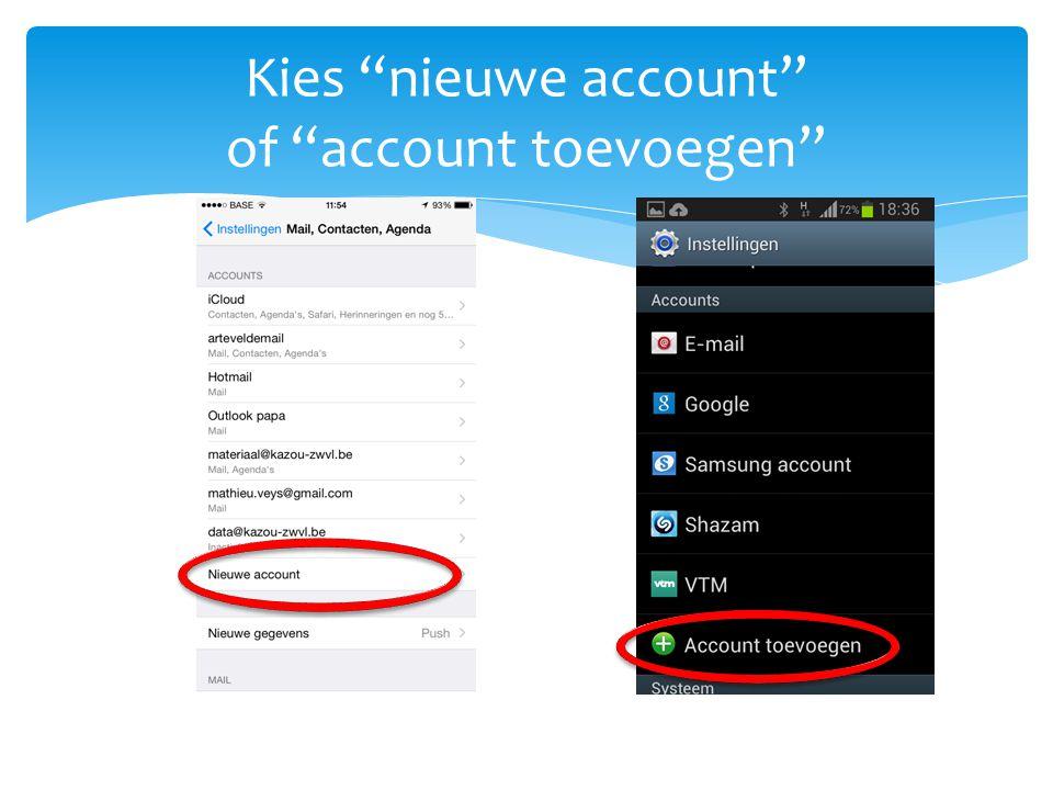 Kies nieuwe account of account toevoegen