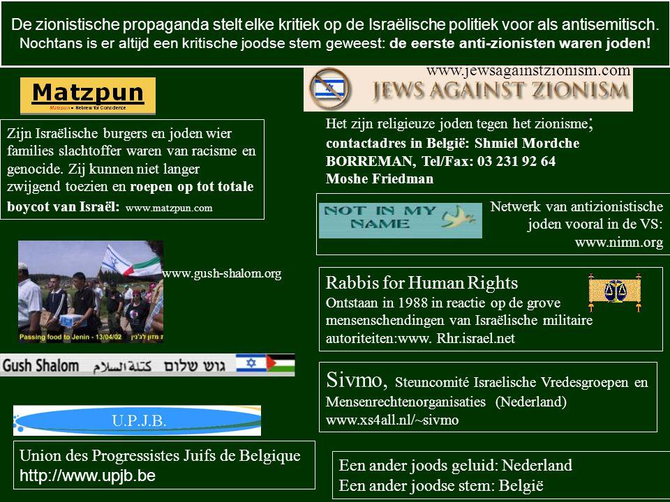De zionistische propaganda stelt elke kritiek op de Israëlische politiek voor als antisemitisch. Nochtans is er altijd een kritische joodse stem gewee