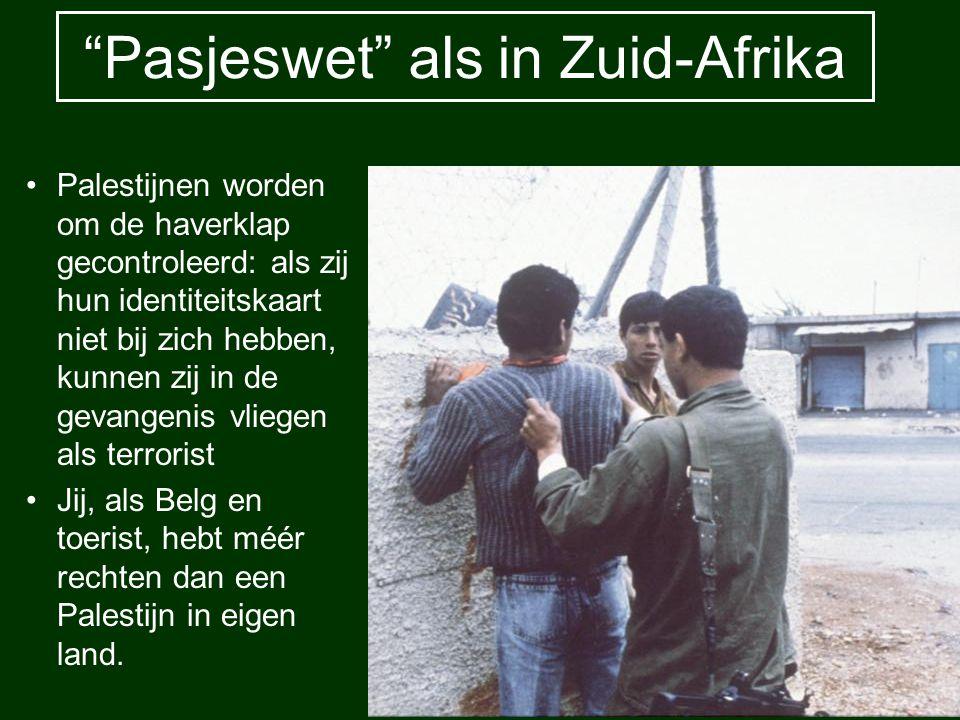 """""""Pasjeswet"""" als in Zuid-Afrika Palestijnen worden om de haverklap gecontroleerd: als zij hun identiteitskaart niet bij zich hebben, kunnen zij in de g"""