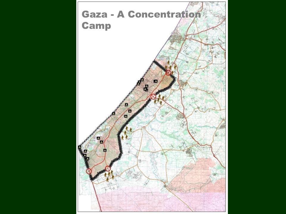 1967-2005 Gaza – Depopulated Villages Gaza - A Concentration Camp