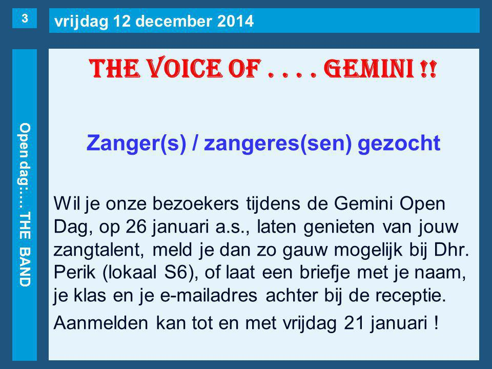vrijdag 12 december 2014 Open dag:…. THE BAND THE VOICE OF....