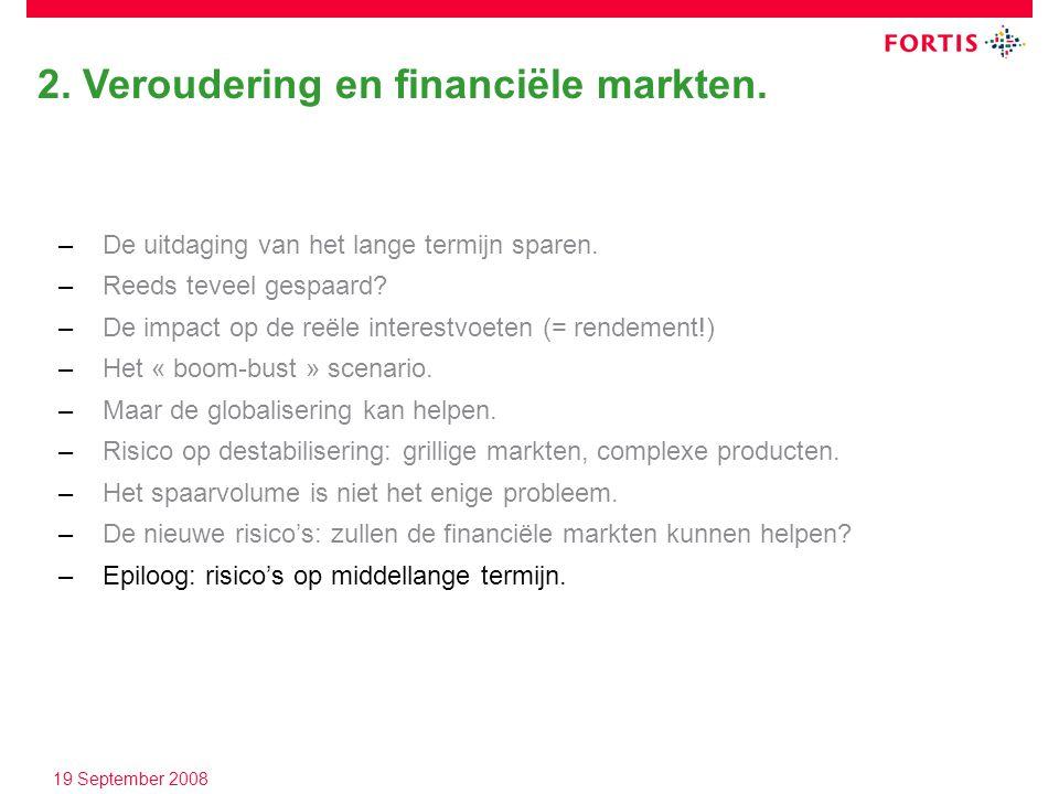 19 September 2008 2. Veroudering en financiële markten.