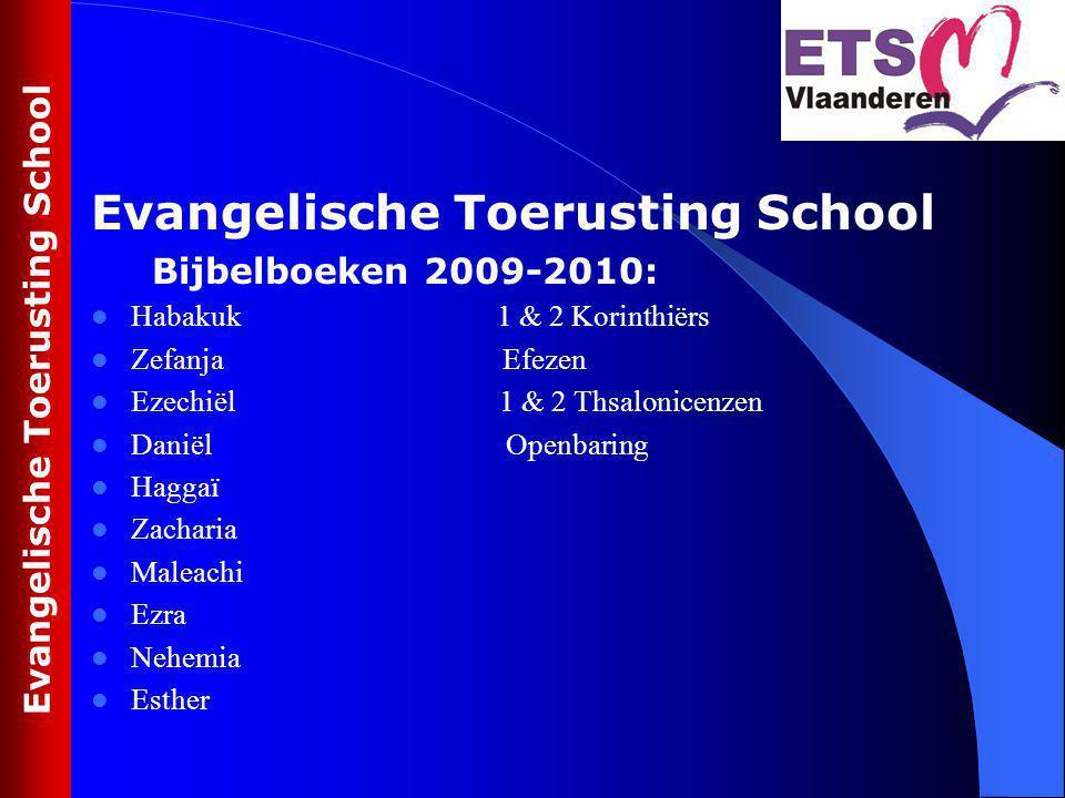Evangelische Toerusting School Bijbelboeken 2009-2010: Habakuk 1 & 2 Korinthiërs Zefanja Efezen Ezechiël 1 & 2 Thsalonicenzen Daniël Openbaring Haggaï