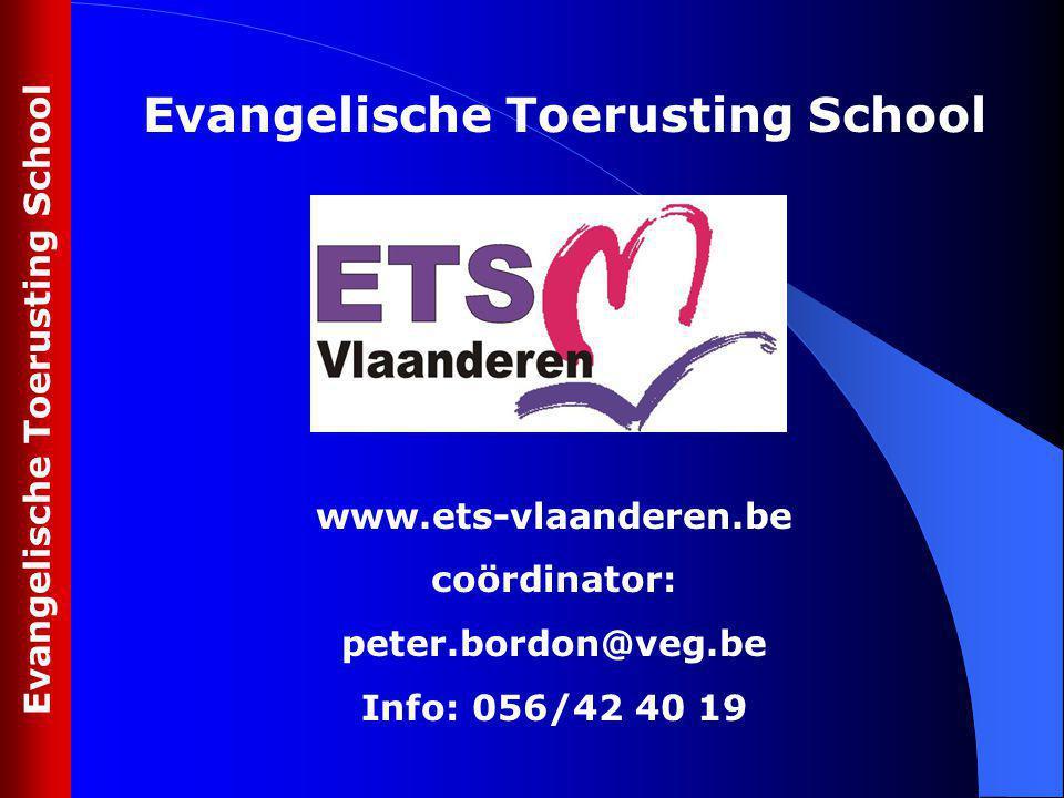 Evangelische Toerusting School www.ets-vlaanderen.be coördinator: peter.bordon@veg.be Info: 056/42 40 19 Evangelische Toerusting School