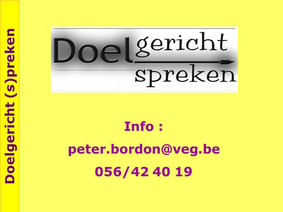 Doelgericht (s)preken Info : peter.bordon@veg.be 056/42 40 19