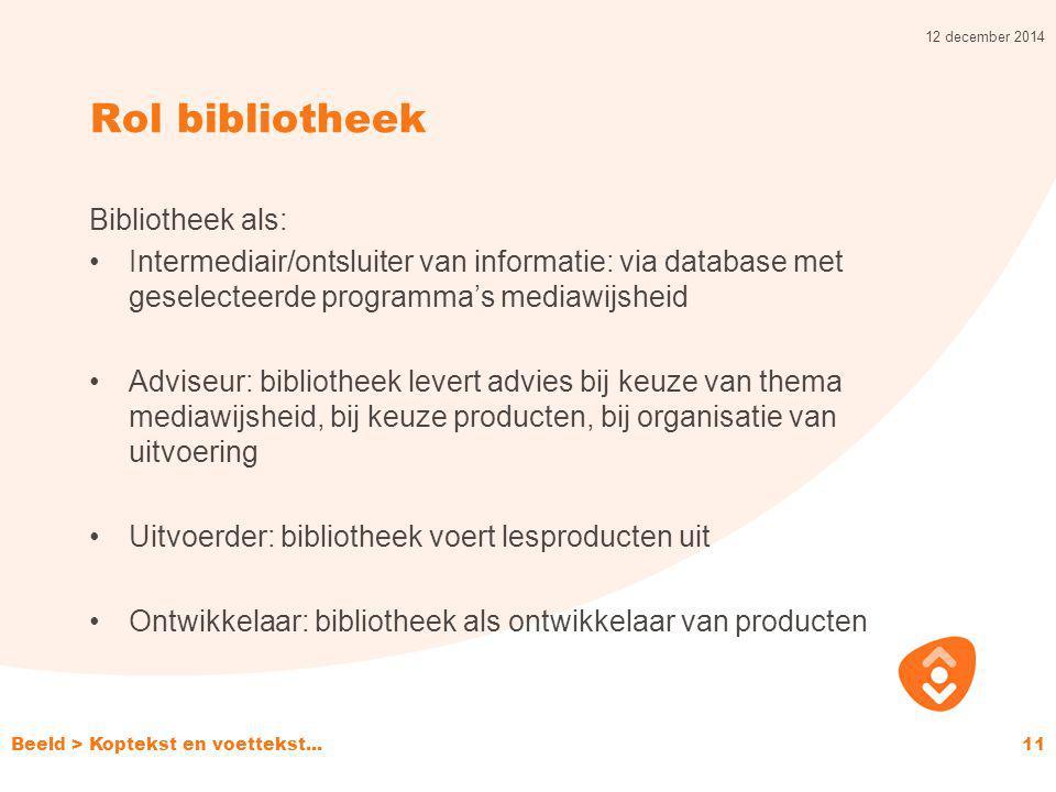 Rol bibliotheek Bibliotheek als: Intermediair/ontsluiter van informatie: via database met geselecteerde programma's mediawijsheid Adviseur: bibliothee
