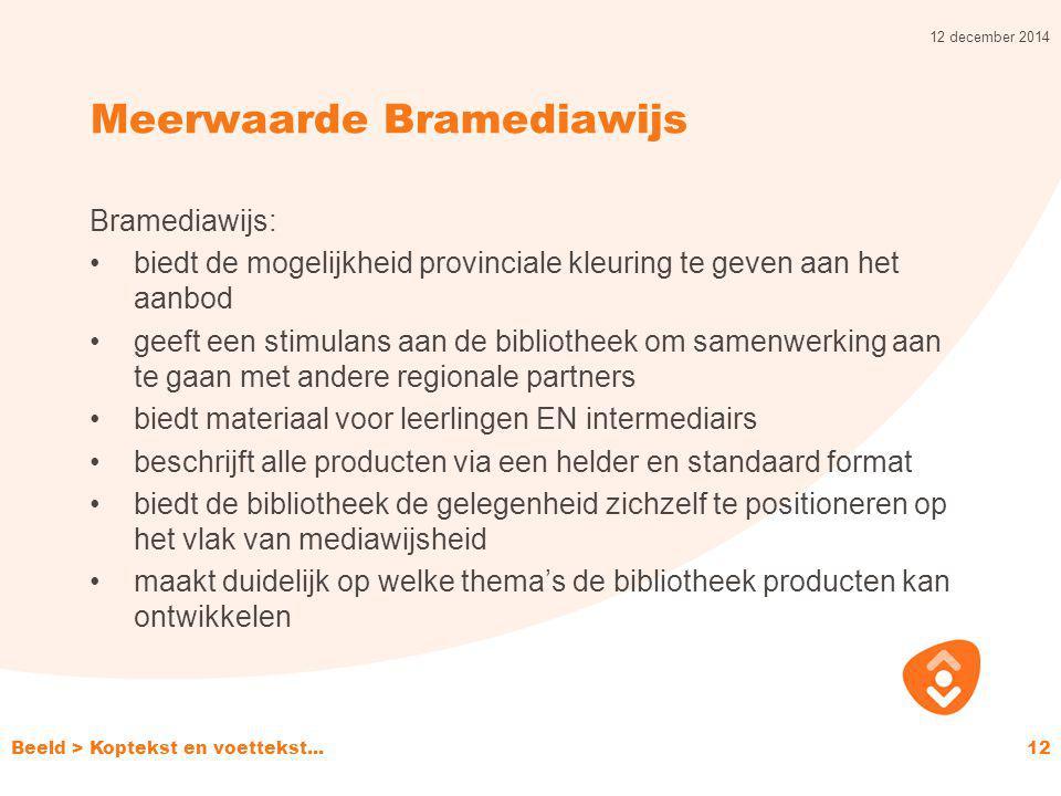 Meerwaarde Bramediawijs Bramediawijs: biedt de mogelijkheid provinciale kleuring te geven aan het aanbod geeft een stimulans aan de bibliotheek om sam