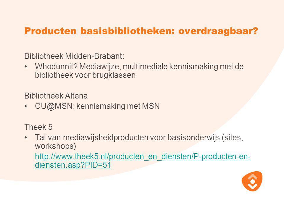 Producten basisbibliotheken: overdraagbaar? Bibliotheek Midden-Brabant: Whodunnit? Mediawijze, multimediale kennismaking met de bibliotheek voor brugk