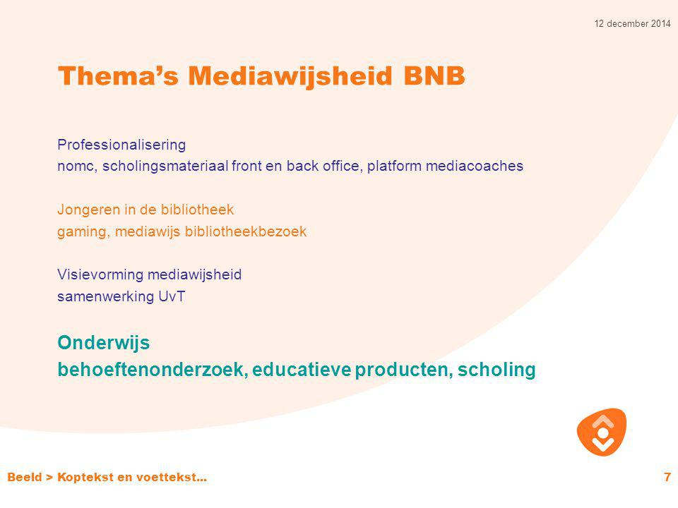 Thema's Mediawijsheid BNB Professionalisering nomc, scholingsmateriaal front en back office, platform mediacoaches Jongeren in de bibliotheek gaming,
