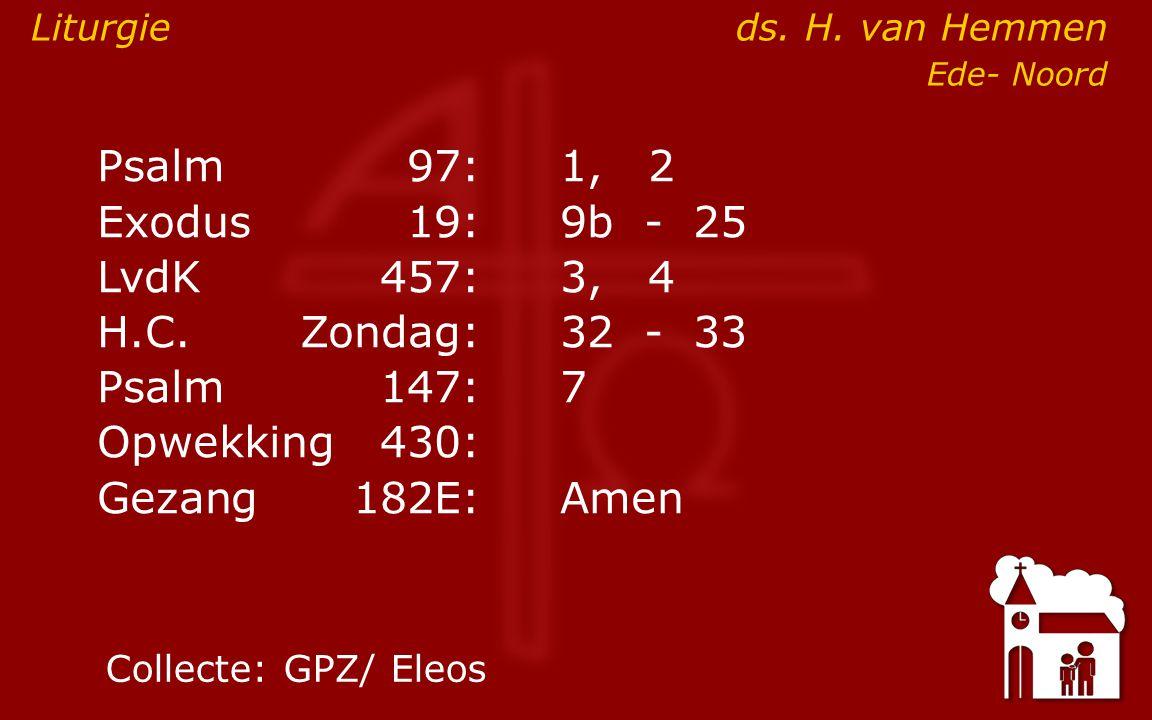 Voor de leerdienst van vanmiddag Exodus 19:10-25: God die zich laat zien en horen .