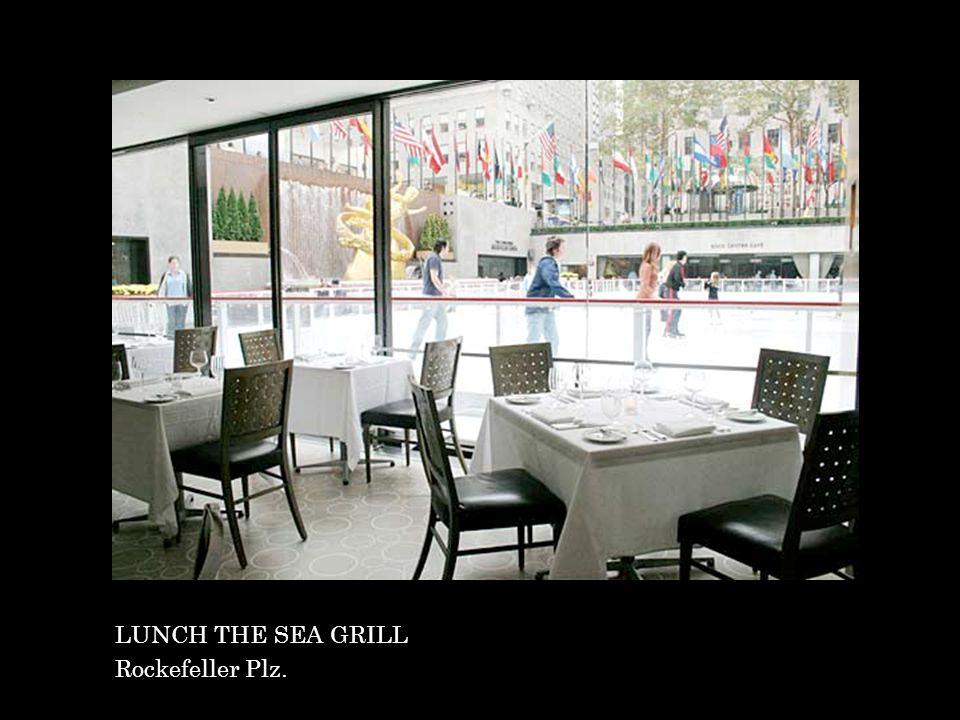 LUNCH THE SEA GRILL Rockefeller Plz.