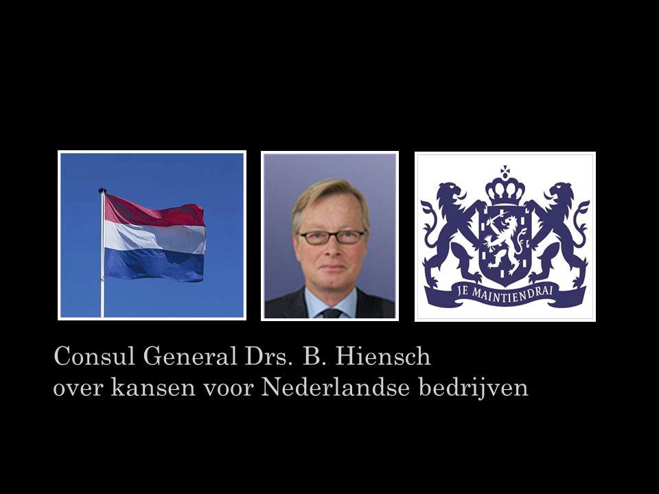 Consul General Drs. B. Hiensch over kansen voor Nederlandse bedrijven