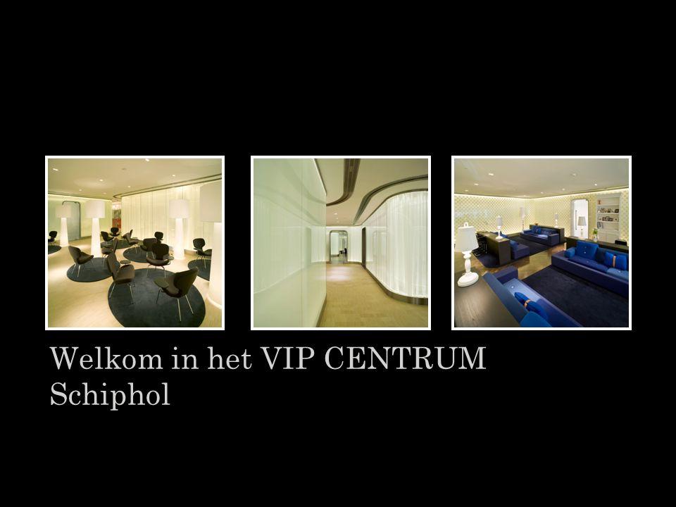 Welkom in het VIP CENTRUM Schiphol