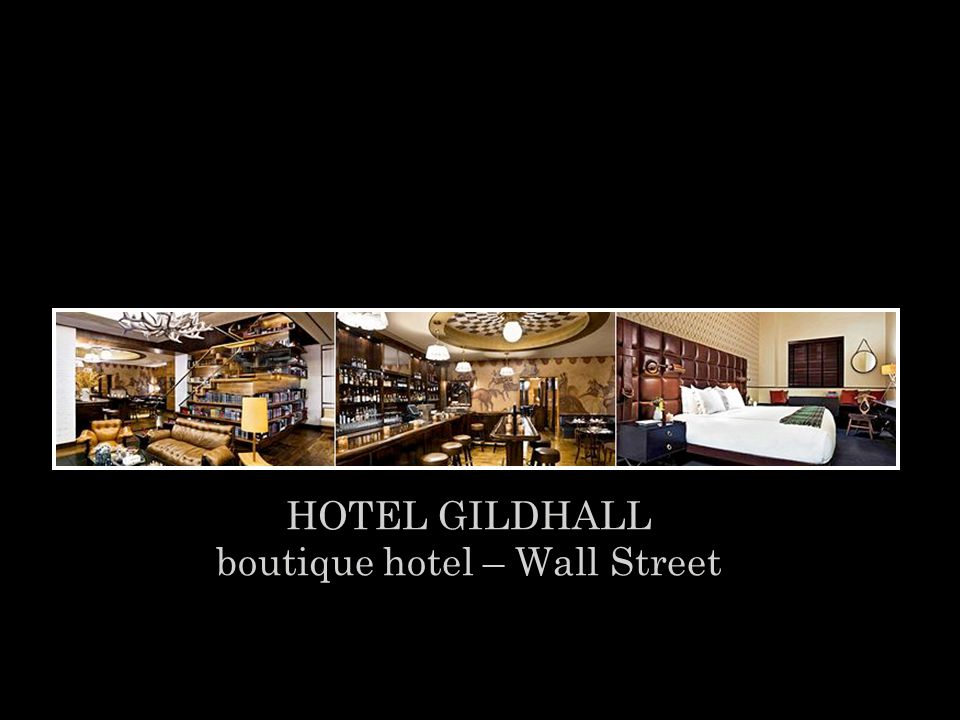 HOTEL GILDHALL boutique hotel – Wall Street