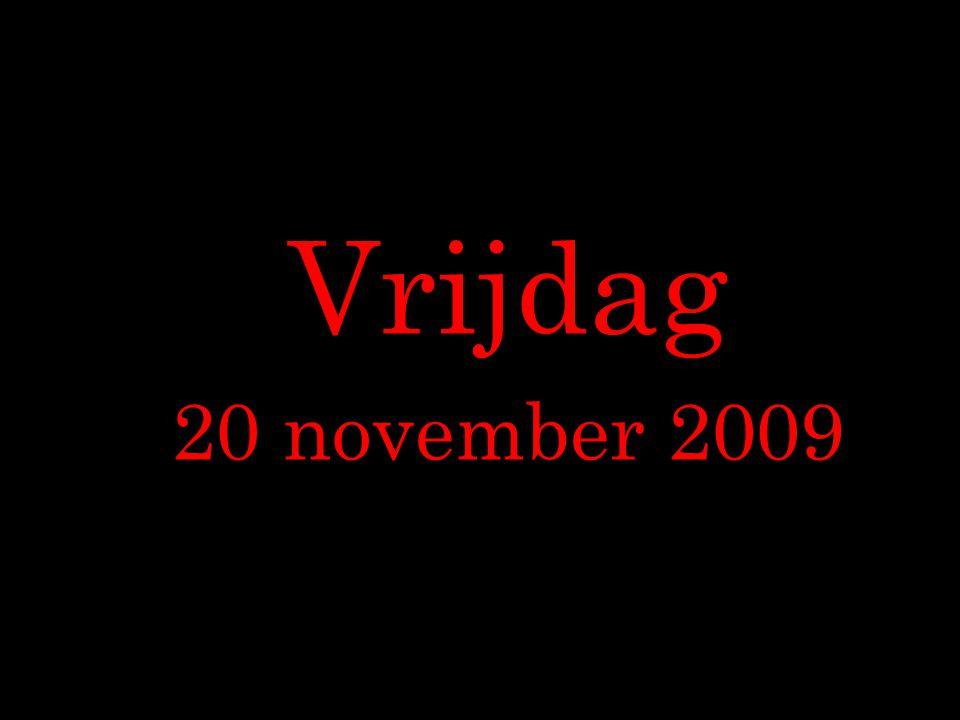 Vrijdag 20 november 2009