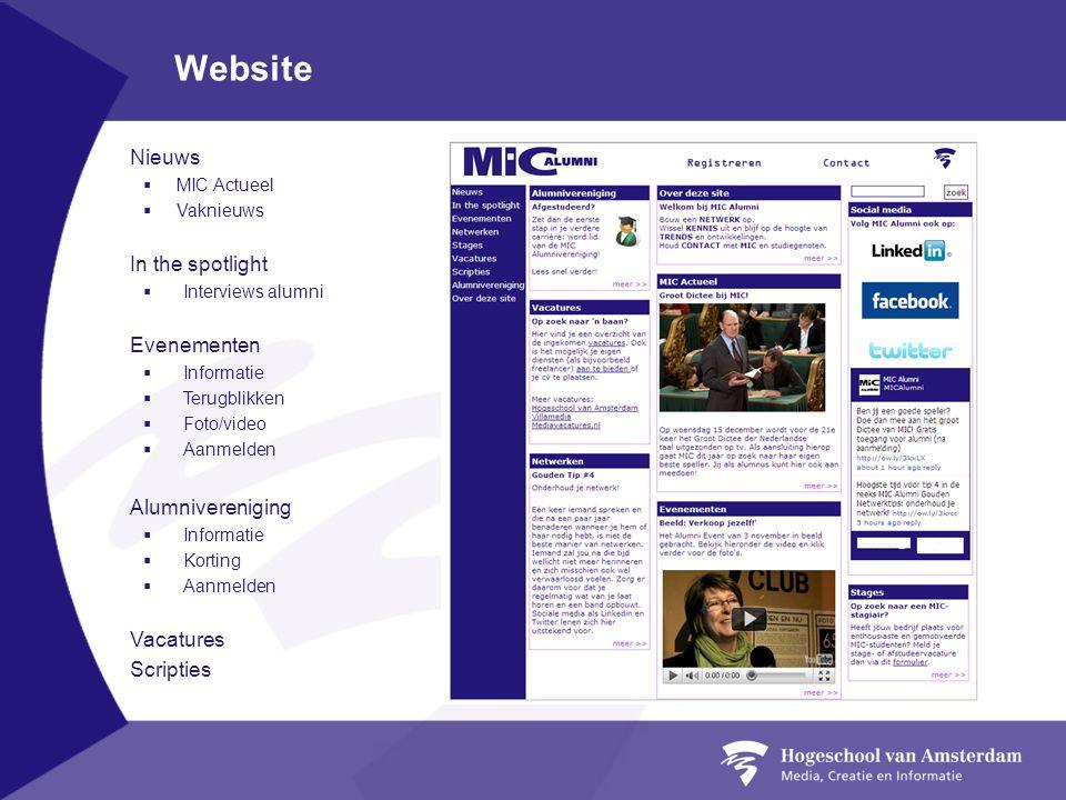 Website Nieuws  MIC Actueel  Vaknieuws In the spotlight  Interviews alumni Evenementen  Informatie  Terugblikken  Foto/video  Aanmelden Alumniv
