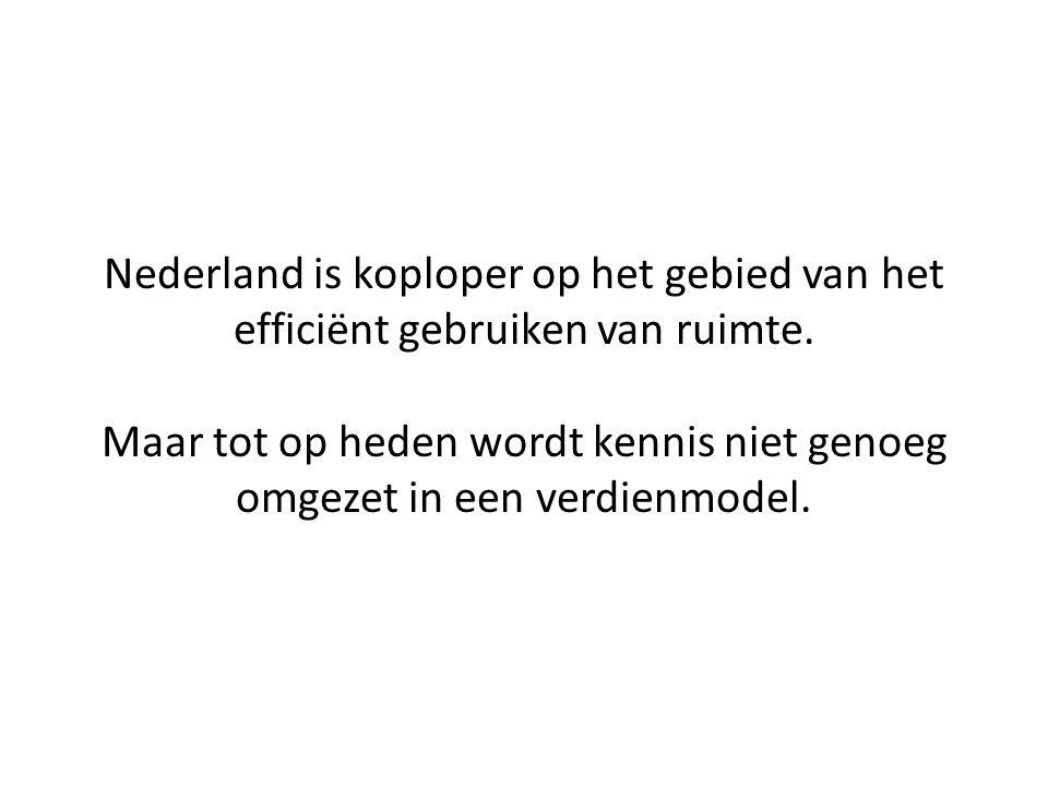 Nederland is koploper op het gebied van het efficiënt gebruiken van ruimte.