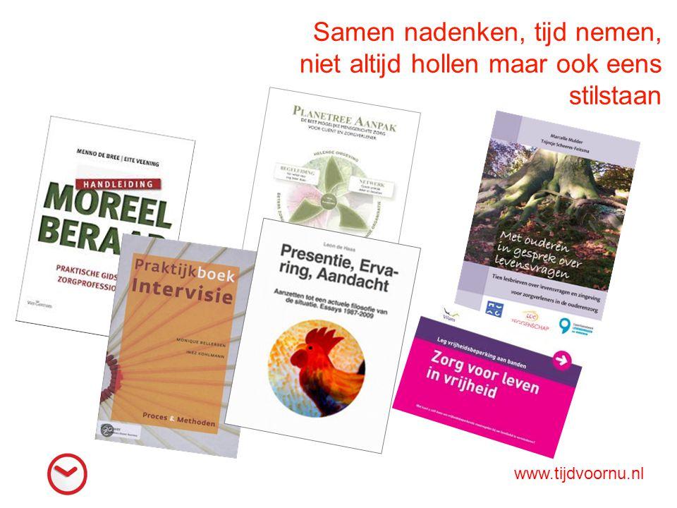 Samen nadenken, tijd nemen, niet altijd hollen maar ook eens stilstaan www.tijdvoornu.nl