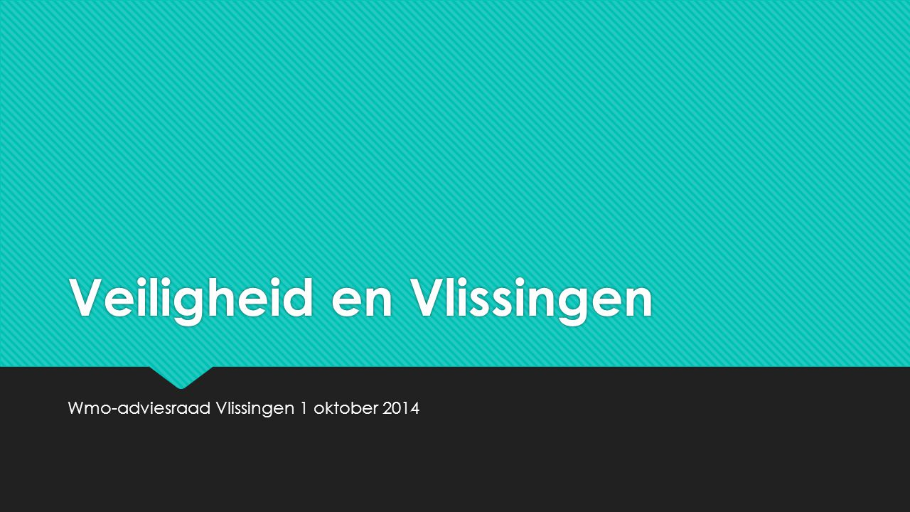 Veiligheid en Vlissingen Wmo-adviesraad Vlissingen 1 oktober 2014