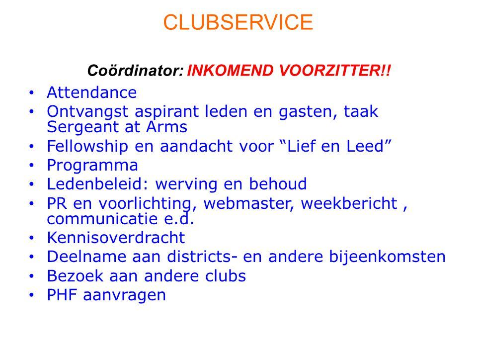 CLUBSERVICE Coördinator: INKOMEND VOORZITTER!.