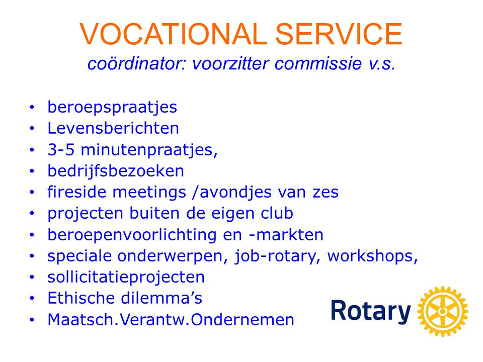 VOCATIONAL SERVICE coördinator: voorzitter commissie v.s.