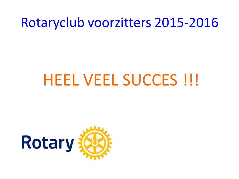 Rotaryclub voorzitters 2015-2016 HEEL VEEL SUCCES !!!