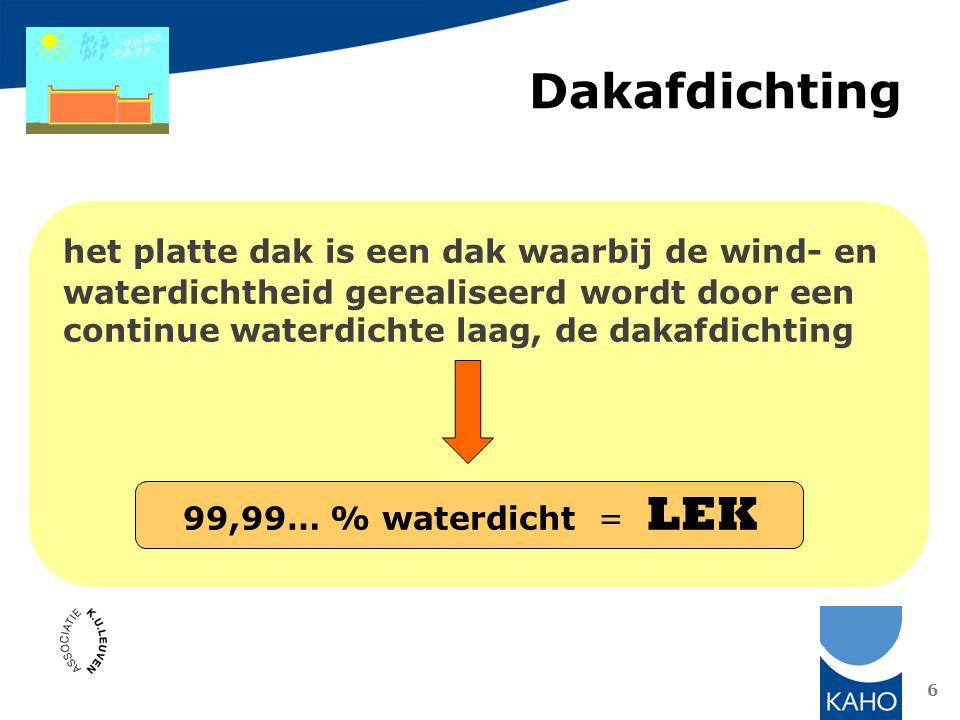 het platte dak is een dak waarbij de wind- en waterdichtheid gerealiseerd wordt door een continue waterdichte laag, de dakafdichting 99,99… % waterdic
