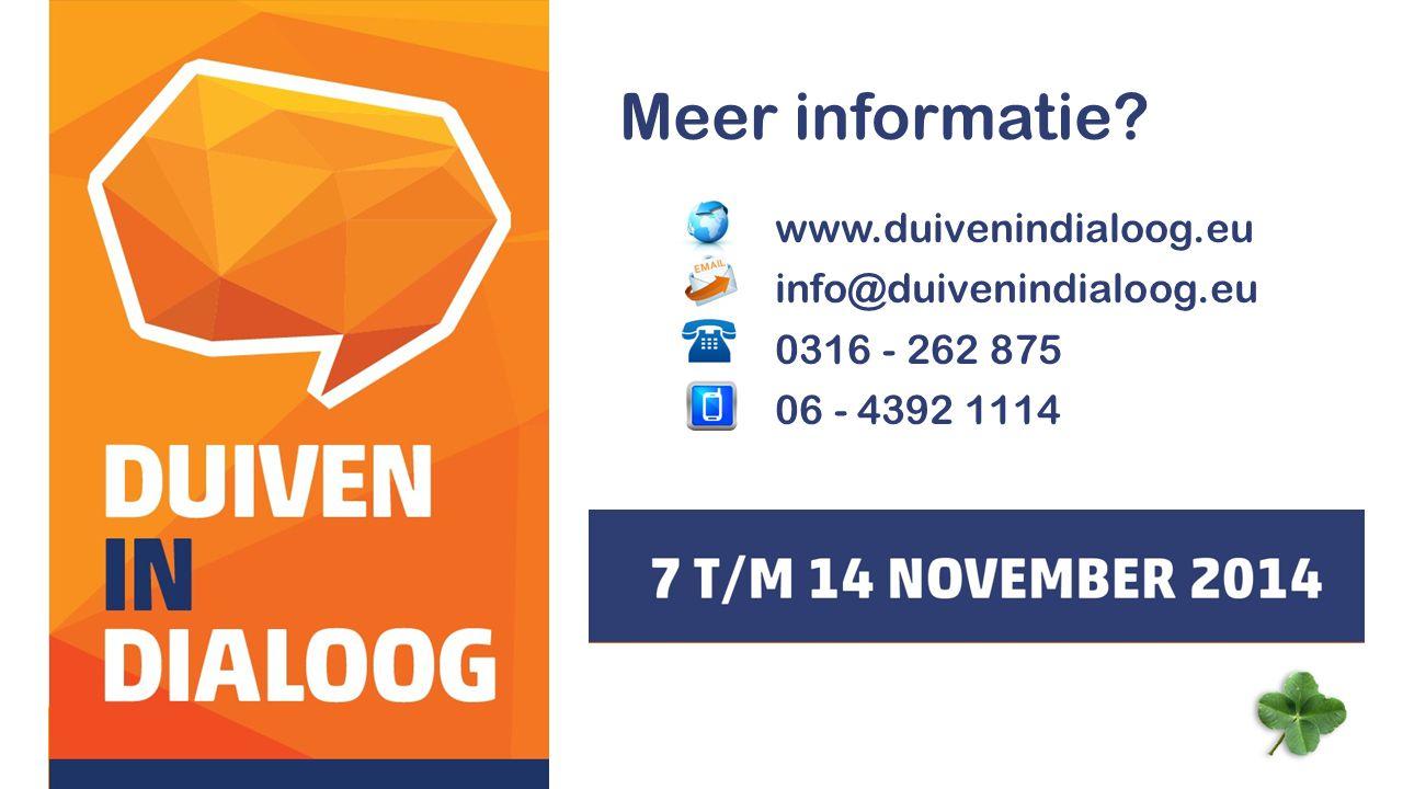 Meer informatie www.duivenindialoog.eu info@duivenindialoog.eu 0316 - 262 875 06 - 4392 1114