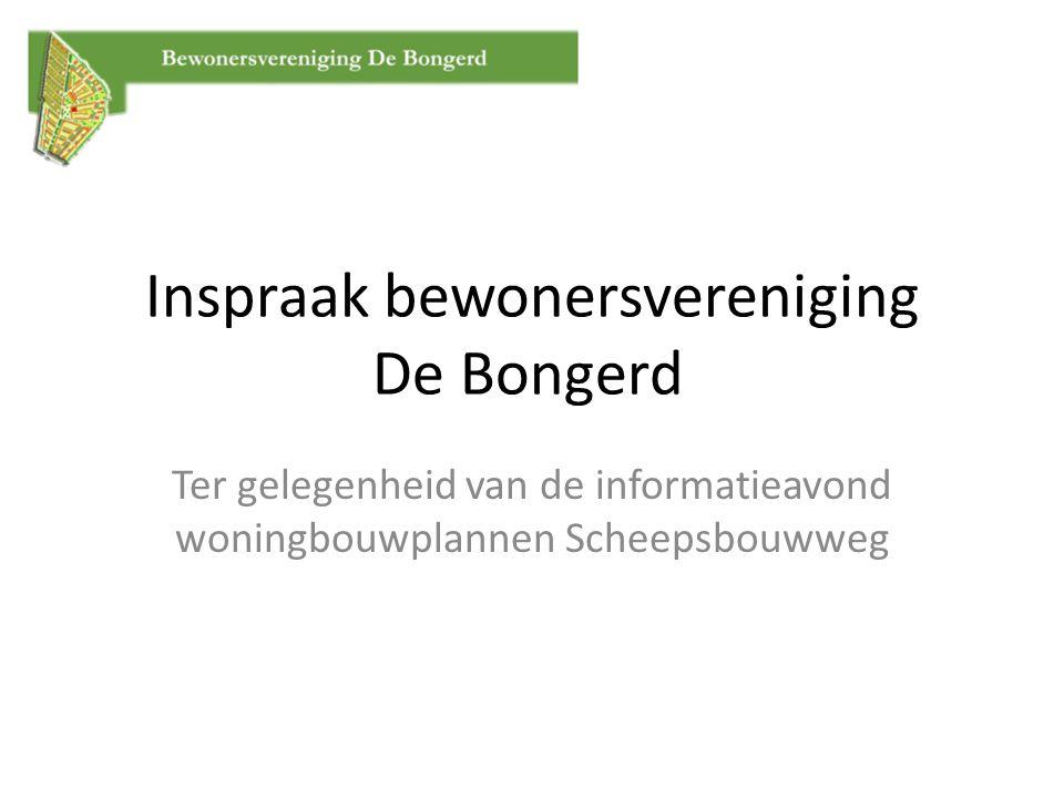 Inspraak bewonersvereniging De Bongerd Ter gelegenheid van de informatieavond woningbouwplannen Scheepsbouwweg