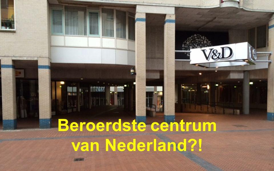 Beroerdste centrum van Nederland !