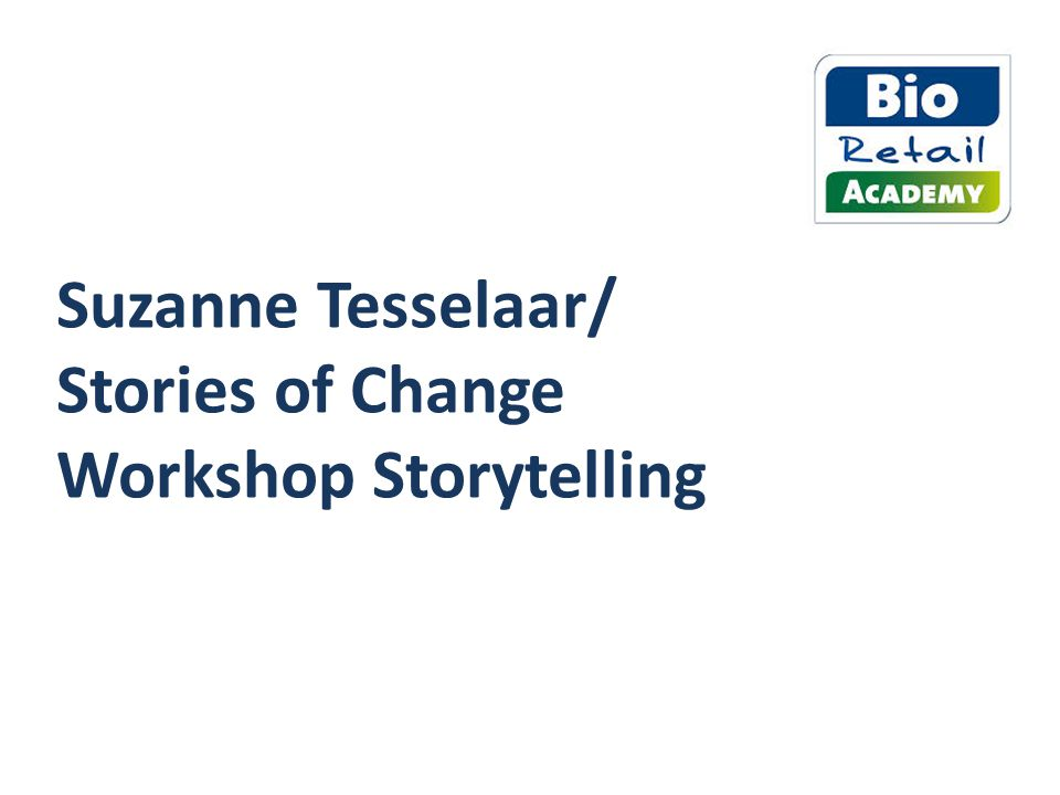 Suzanne Tesselaar/ Stories of Change Workshop Storytelling