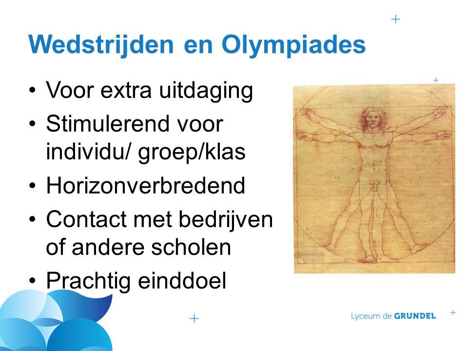 Wedstrijden en Olympiades Voor extra uitdaging Stimulerend voor individu/ groep/klas Horizonverbredend Contact met bedrijven of andere scholen Prachti