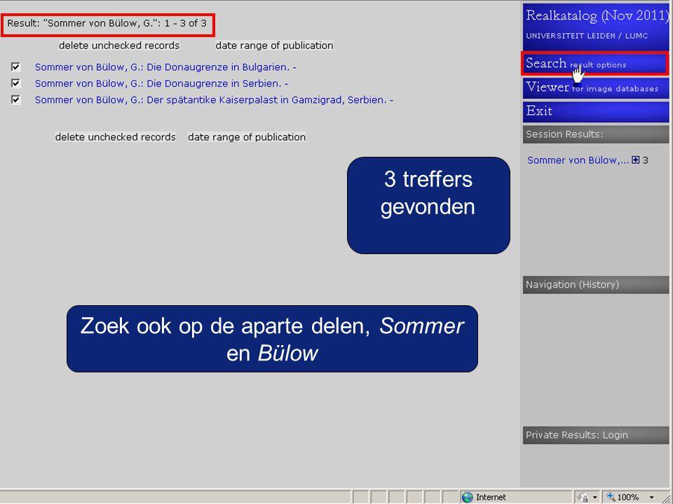 3 treffers gevonden Zoek ook op de aparte delen, Sommer en Bülow