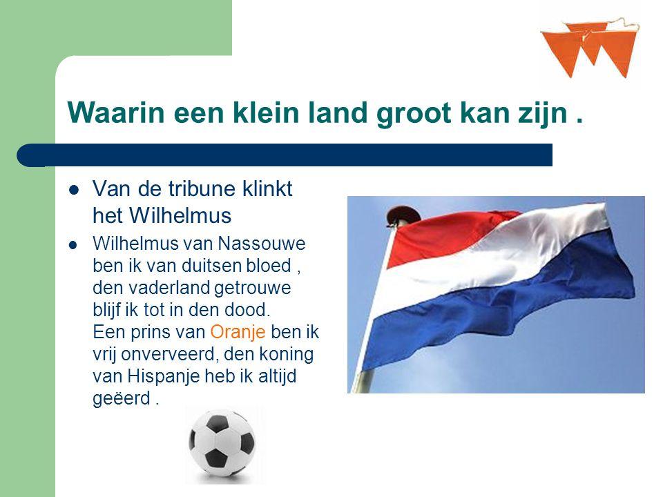 Onze absolute speler ! Groep's Winnaar : 1 Nederland 2 Italië 3 Roemenië 4 Frankrijk
