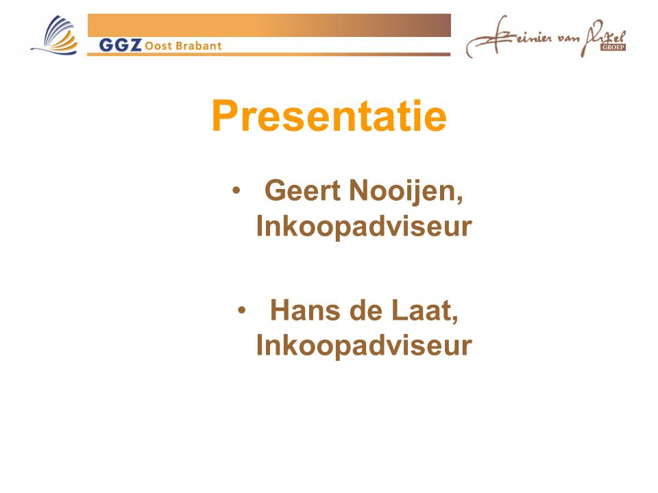 Presentatie Geert Nooijen, Inkoopadviseur Hans de Laat, Inkoopadviseur