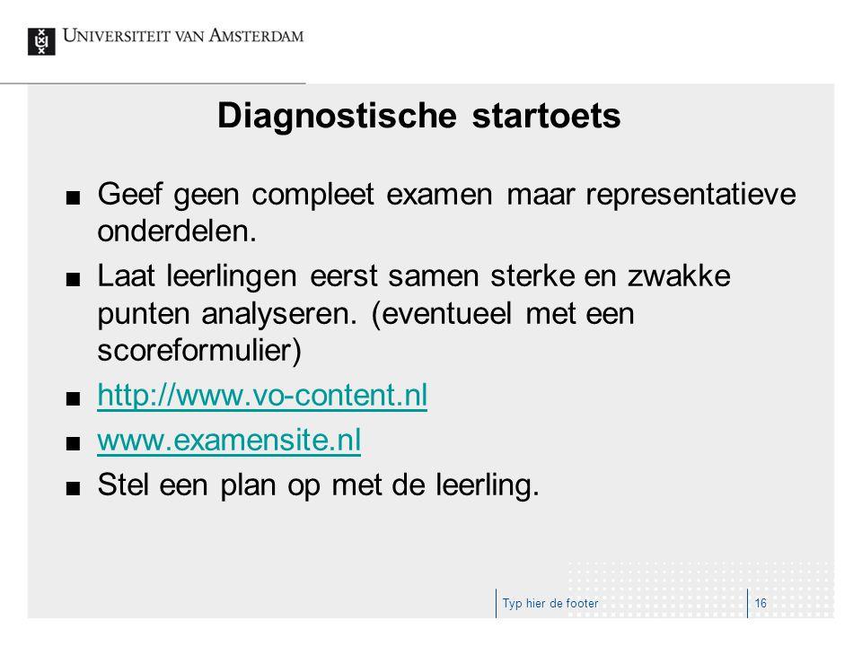 Diagnostische startoets Geef geen compleet examen maar representatieve onderdelen.
