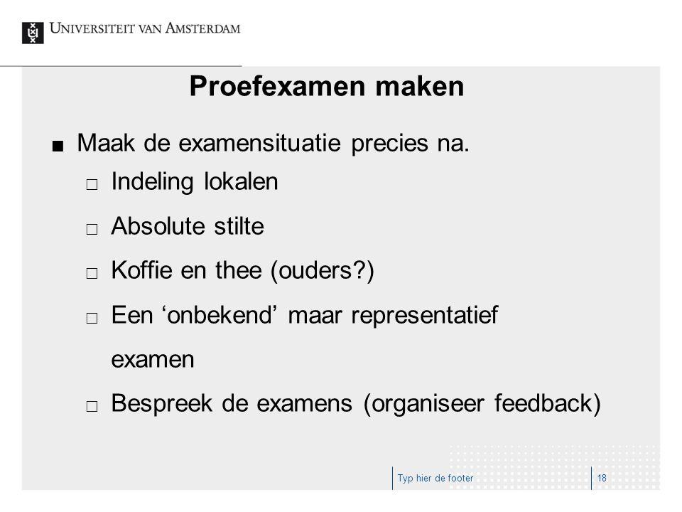 Proefexamen maken Maak de examensituatie precies na.